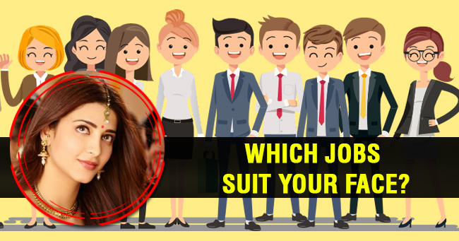 Which jobs suit your face?