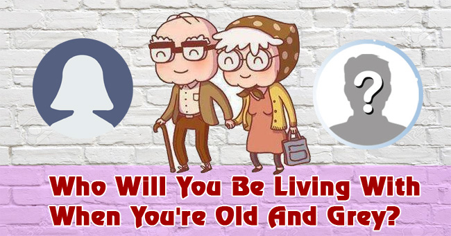 Who Will You Be Living With When You're Old And Grey?