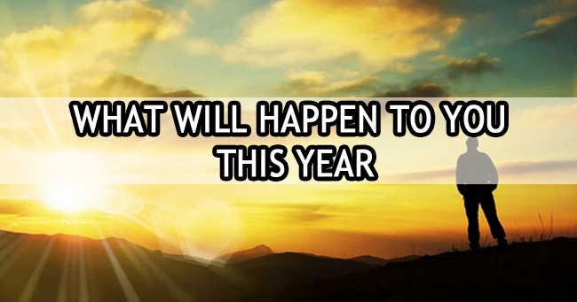 What will happen to you this year?